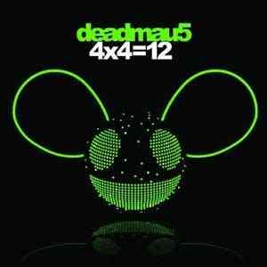 """""""Deadmau5 4 x 4 = 12 2010"""""""