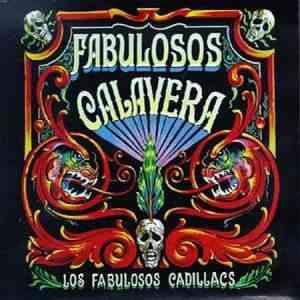 Fabulosos Calavera Los Fabulosos Cadillacs