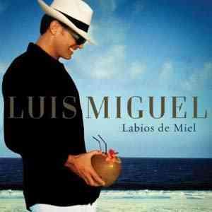 """""""Luis Miguel Labios de Miel"""""""