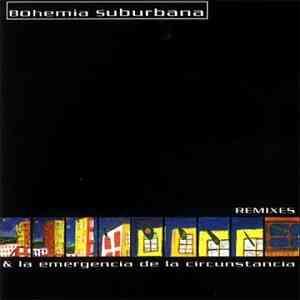 Remixes & La emergencia de la circunstancia - Bohemia Suburbana