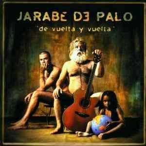 Jarabe de Palo - De Vuelta y Vuelta
