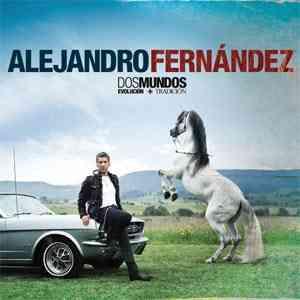Dos Mundos Alejandro Fernández disco completo gratis