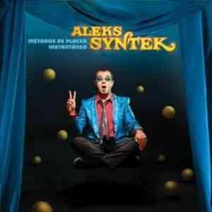 Metodos de placer Instantaneo Aleks Syntek